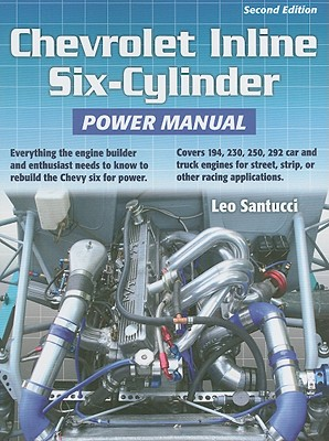 Chevrolet Inline Six-Cylinder Power Manual By Santucci, Leo